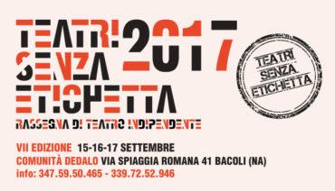 Teatri Senza Etichetta VII edizione 15-16-17 settembre 2017